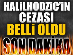 PFDK Halilhodzic'e 1 maç ceza verdi!