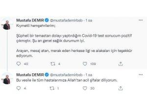 Başkan Mustafa Demir koronaya yakalandı