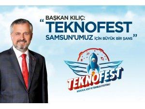 """Başkan Kılıç: """"TEKNOFEST Samsun için büyük şans"""""""