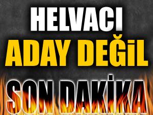 Mehmet Helvacı aday değil
