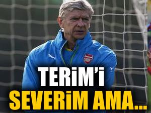 """""""Fatih Terim'i severim ama..."""""""