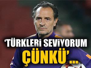 """""""Türklerin mantığını çok seviyorum; çünkü..."""""""