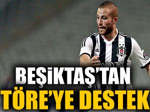 Beşiktaş'tan Gökhan Töre'ye destek