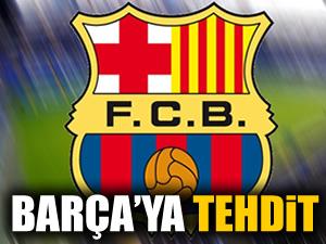 Barça'ya tehdit