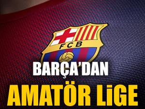 Barcelona'dan Amatör lig'e