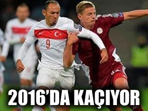 2016 Avrupa Şampiyonası'da kaçıyor!