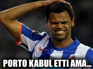 Porto kabul etti ama!..