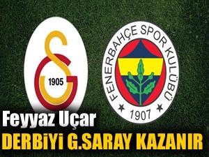 'Derbiyi Galatasaray kazanır'
