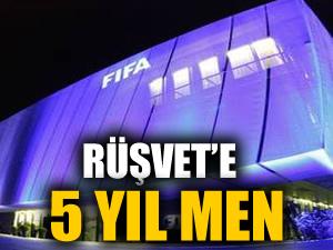 FIFA'dan rüşvete 5 yıl men