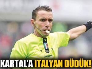 Kartal'a İtalyan düdük