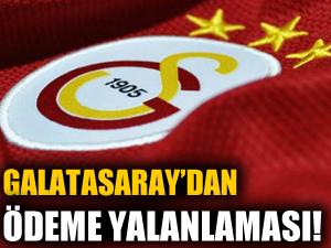 Galatasaray'dan ödeme yalanlaması