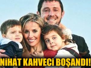 Nihat Kahveci boşandı