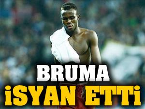 Galatasaraylı Bruma isyan etti