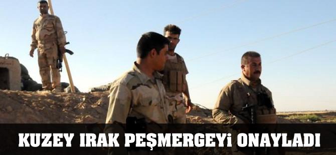 Kuzey Irak peşmergeyi onayladı
