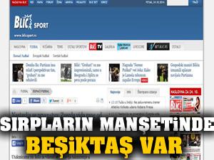 Sırp basınının manşetlerinde Beşiktaş var!