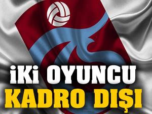 Trabzonspor'da iki oyuncu kadro dışı bırakıldı