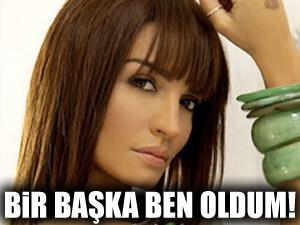 Ebru Akel: Bir başka ben oldum