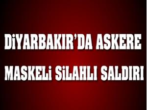 Diyarbakır'da askere maskeli silahlı saldırı