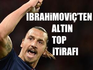 """Ibrahimoviç'ten """"Altın Top"""" itirafı"""