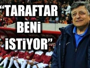 """""""Galatasaray taraftarı beni istiyor"""""""