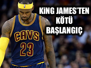 King James sezona kötü başladı