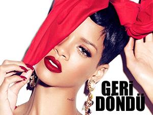 Rihanna geri döndü