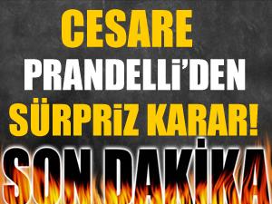 Cesare Prandelli'den sürpriz karar!