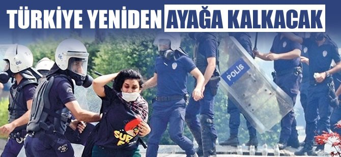 Türkiye yeniden ayağa kalkacak