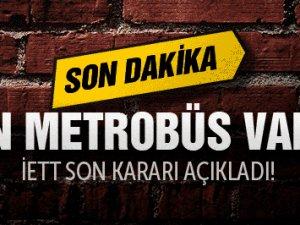1 Mayıs'ta Metrobüs var mı?