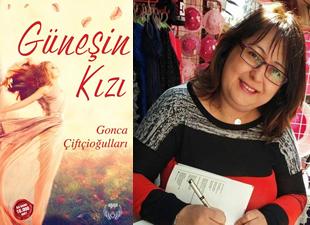Yazar Gonca Çiftçioğulları ile yeni çıkan Güneşin Kızı romanını konuştuk