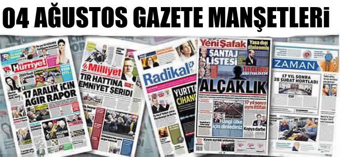 04 Ağustos gazete manşetleri