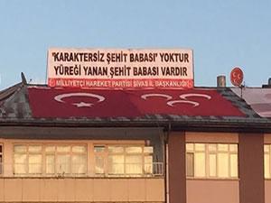 MHP'den yeni pankart: Karaktersiz şehit babası yoktur..