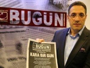 Bugün Gazetesi Genel Yayın yönetmeni de görevinden alındı