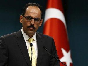 Cumhurbaşkanlığı Sözcüsü Kalın: PKK ile mücadele konusunda da dünyadan kararlılık bekliyoruz