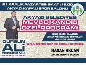 Dursun Ali Erzincanlı Akyazı'da Kandil Programına Katılacak