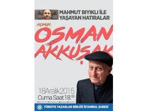 Osman Akkuşak Bugün Edebiyat Dünyasını Anlatıyor