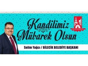 Bilecik Belediye Başkanı Selim Yağcı'nın Mevlit Kandili Mesajı