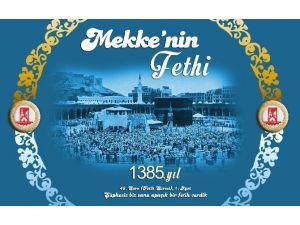 Belediye Başkanı Selim Yağcı'nın Mekke'nin Fethi Mesajı