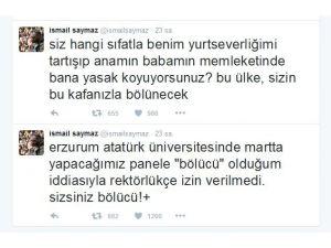 Atatürk Üniversitesi'nden İsmail Saymaz'a 'bölücü' suçlaması
