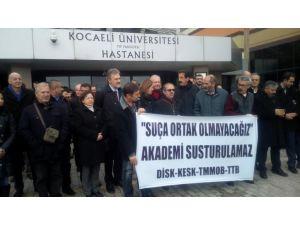 """""""Akademisyenlere karşı girişilen baskıcı, otoriter, faşizan tutumu kınıyoruz"""""""