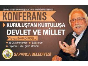 Araştırmacı Tarihçi Yazar Yavuz Bahadıroğlu Sapanca'da Konferans Verecek