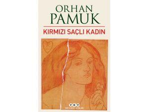 Orhan Pamuk'un 'Kırmızı Saçlı Kadın'ı çıktı