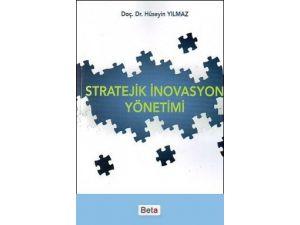Doç. Dr. Yılmaz'ın 'Stratejik İnovasyon Yönetimi' Adlı Kitabı Yayımlandı
