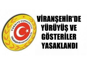 Viranşehir'de Yürüyüş Ve Gösteriler Yasaklandı
