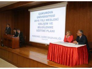 Çukurova Üniversitesi personeline, mesleki gelişim eğitimi verildi