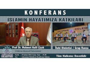 """Adıyaman'da """"İslamın Hayatımıza Katkıları"""" Konferansı Düzenlenecek"""