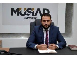 MÜSİAD Kayseri Şube Başkanı Nedim Olgunharputlu: