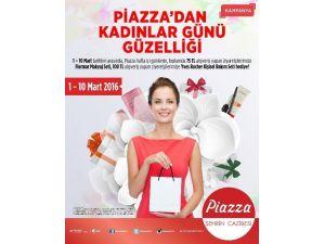 Piazza, Kadınlar Gününe Güzellik Katıyor