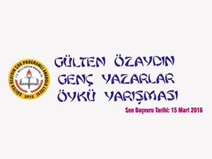 Gülten Özaydın Genç Yazarlar Öykü Yarışması tüm Türkiye'de düzenlenmeye başladı