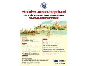 Türkiye - Rusya İlişkileri İstanbul Aydın Üniversitesi'nde Ele Alınıyor